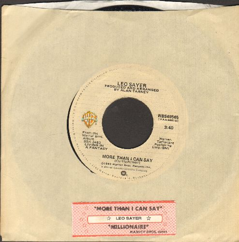 Sayer, Leo - More Than I Can Say (NICE updated version of the Bobby Vee hit)/Millionaire (with juke box label and company sleeve) - EX8/ - 45 rpm Records