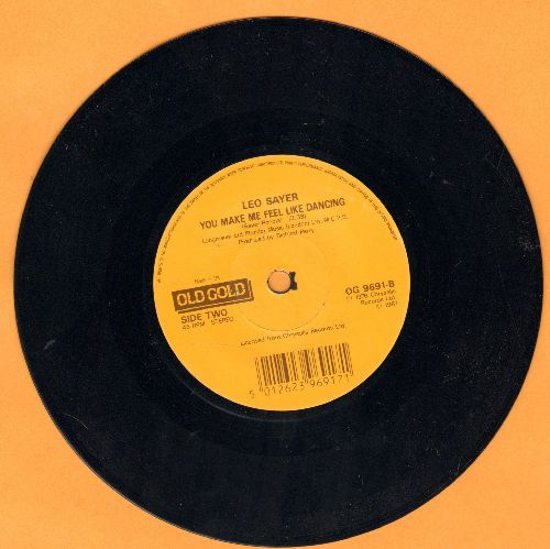 Sayer, Leo - You Make Me Feel Like Dancing/When I Need You (7 inch 45rpm record, small spindle hole, British Pressing) - NM9/ - 45 rpm Records