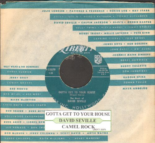 Seville, David - Gotta Get To Your House/Camel Rock (with vintage Liberty company sleeve and juke box label) - EX8/ - 45 rpm Records