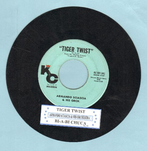 Sciascia, Armando/Orch. - Tiger Twist (FANTASTIC JAZZ NOVELTY!)/Bi-A-Bi Chuca (with juke box label) - VG7/ - 45 rpm Records