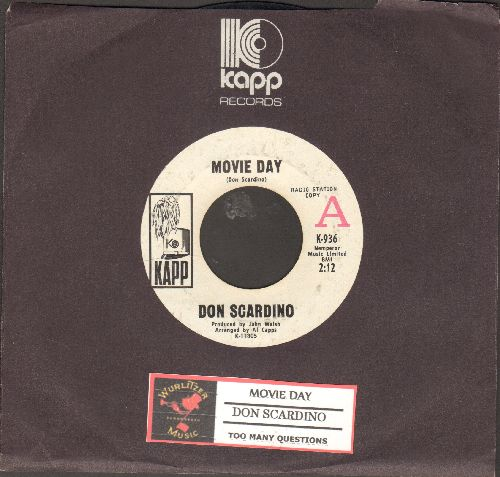 Scardino, Don - Movie Day/Too Many Questions (DJ advance pressing with juke box label and Kapp company sleeve) - EX8/ - 45 rpm Records