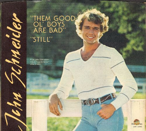 Schneider, John - Them Good Ol' Boys Are Bad/Still (with piccture sleeve) - NM9/NM9 - 45 rpm Records
