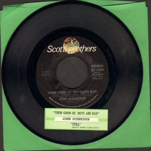 Schneider, John - Them Good Ol' Boys Are Bad/Still (with juke box label) - NM9/ - 45 rpm Records