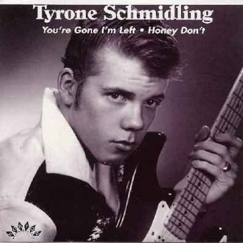 Schmidling, Tyrone - You're Gone I'm Left/Honey Don't (re-issue of RARE vintage Rock-A-Billy recordings, with picture sleeve) - M10/M10 - 45 rpm Records