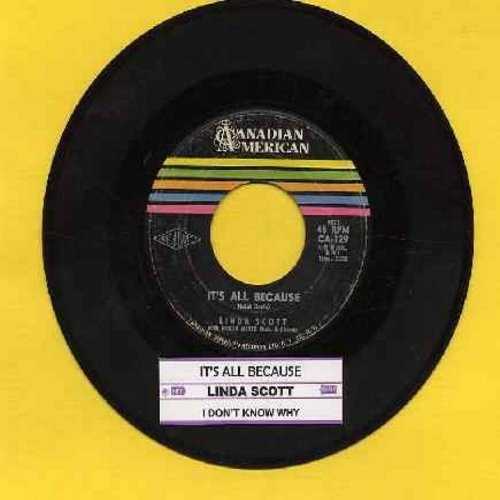 Scott, Linda - It's All Because/I Don't Know Why (with juke box label) - VG7/ - 45 rpm Records