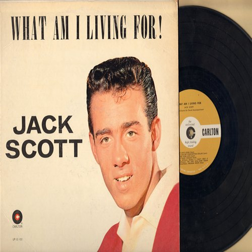 Scott, Jack - What Am I Living For: There Comes The Time, Baby She's Gone, You Can Bet Your Bottom Dollar, Two Timin' Woman, Hank Williams Medley (Vinyl MONO LP record) - NM9/EX8 - LP Records