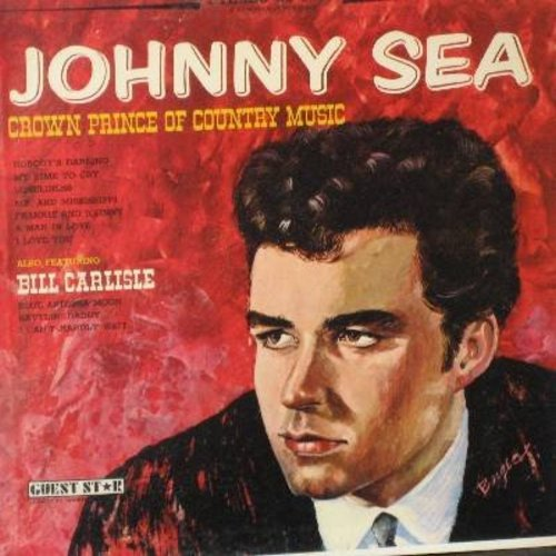 Sea, Johnny, Bill Carlisle - Crown Prince Of Country Music: Nobody's Darling, My Time To Cry, Loneliness, Frankie & Johnny, Rattlin' Daddy, Blue Arizona Moon (Vinyl STEREO LP record) - M10/NM9 - LP Records