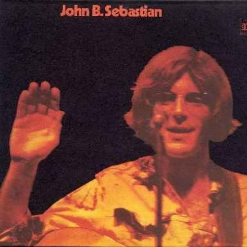 Sebastian, John - John B. Sebastian: She's A Lady, I Had A Dream, Red-Eye Express, Magical Connection, You're A Big Boy Now, Rainbows All Over Your Blues (Vinyl LP record) - NM9/EX8 - LP Records