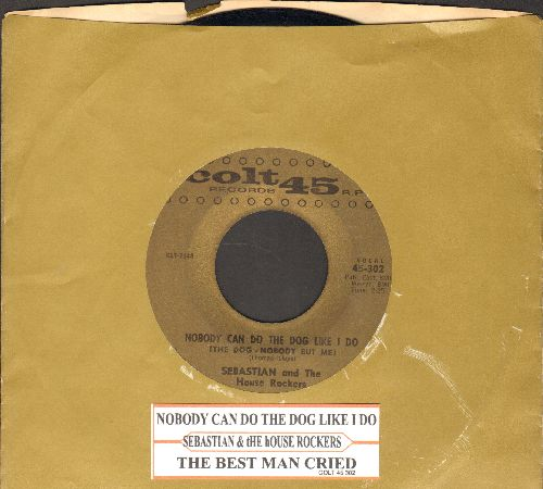 Sebastian & The House Rockers - Nobody Can Do The Dog Like I Do (The Dog - Nobody But Me)/The Best Man Cried - EX8/ - 45 rpm Records