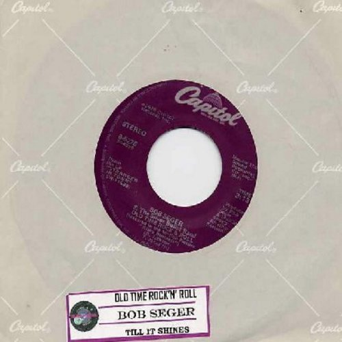 Seger, Bob & The Silver Bullet Band - Old Time Rock & Roll (PARTY FAVORITE!)/Till It Shines (with juke box label and Capitol company sleeve) - NM9/ - 45 rpm Records