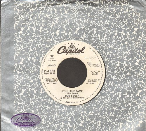 Seger, Bob & The Silver Bullet Band - Still The Same (double-A-sided DJ advance pressing with Capitol company sleeve) - NM9/ - 45 rpm Records