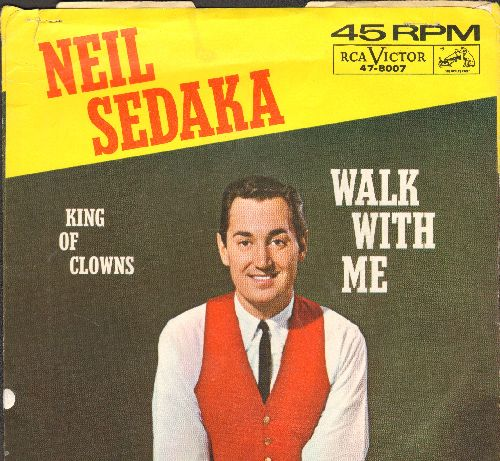 Sedaka, Neil - King Of Clowns/Walk With Me (BEAUTIFUL over-looked flip-side!)(with picture sleeve) - EX8/VG7 - 45 rpm Records