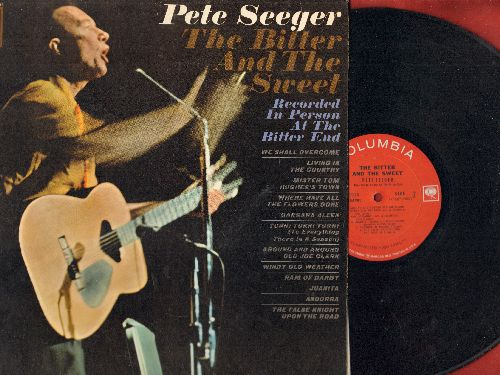 Seeger, Pete - The Bitter And The Sweet - LIVE at The Bitter End: We Shall Overcome, Where Have All The Flowers Gone, Turn! Turn! Turn! (To Everything There Is A Season), Juanita (Vinyl MONO LP record) - EX8/EX8 - LP Records