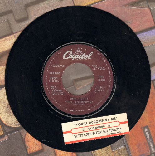 Seger, Bob - You'll Accompany Me/Betty Lou's Getting' Out Tonight (with juke box label) - EX8/ - 45 rpm Records