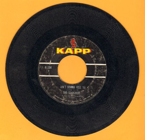 Searchers - Ain't Gonna Kiss Ya/Ain't That Just Like Me  - VG7/ - 45 rpm Records