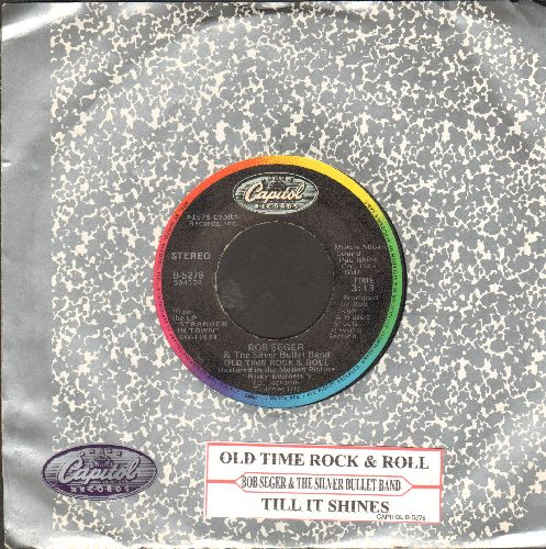 Seger, Bob & The Silver Bullet Band - Old Time Rock & Roll/Till It Shines (with juke box label and Capitol company sleeve) - VG7/ - 45 rpm Records
