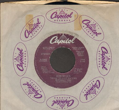 Seger, Bob & The Silver Bullet Band - Tryin' To Live My Life Without You/Brave Strangers (with Capitol company sleeve) - EX8/ - 45 rpm Records