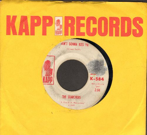 Searchers - Ain't Gonna Kiss Ya/Ain't That Just Like Me (DJ advance pressing with vintage Kapp company sleeve)(sol) - VG7/ - 45 rpm Records