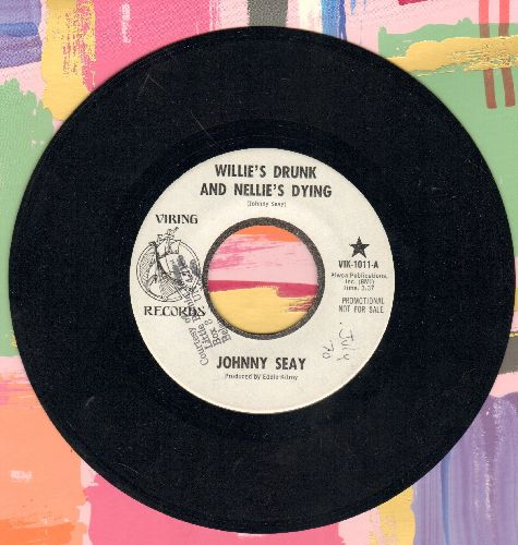 Seay, Johnny - Willie's Drunk And Nellie's Dying/Ft. Worth Girl (DJ advance pressing, wol) - EX8/ - 45 rpm Records
