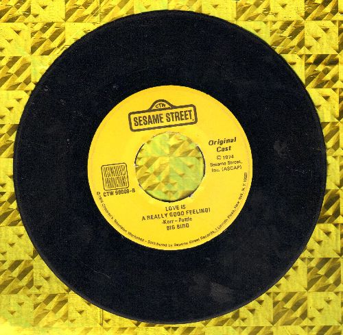 Sesame Street - Big Bird Sings: Love Is A Really Good Feeling!/Everone Makes Mistakes - VG6/ - 45 rpm Records
