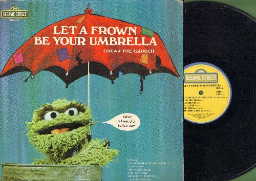 Sesame Street - Let A Frown Be Your Umbrella - Oscar The Grouch Sings!: The Grouch Song, I Love Trash, Monster's Three Wishes (Vinyl STEREO LP record) - EX8/EX8 - LP Records