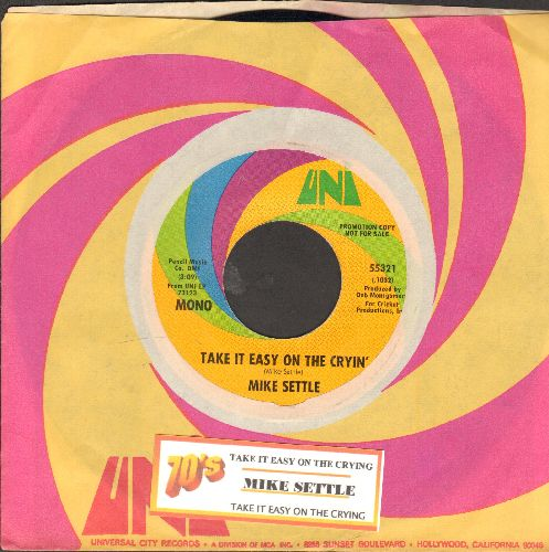 Settle, Mike - Take It Easy On The Cryin' (double-A-sided DJ advance pressing with Uni company sleeve and juke box label) - NM9/ - 45 rpm Records