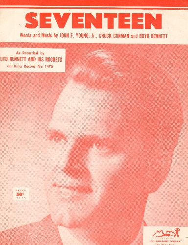 Bennett, Boyd & His Rockets - Seventeen - Vintage SHEET MUSIC for the Classic Rock & Roll Hit, NICE cover portret of Teen Idol Boyd Bennett! - NM9/ - Sheet Music