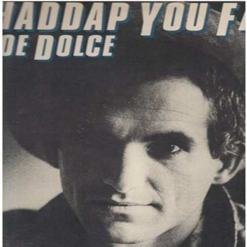 Dolce, Joe - Shaddap You Face: If You Want To Be Happy, Ain't No U.F.O. Gonna Catch My Diesel, Stick It Out (Vinyl LP record) - NM9/NM9 - LP Records