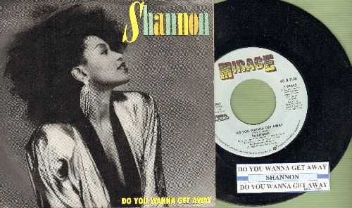 Shannon - Do You Wanna Get Way/Do You Wanna Get Away (Dub Version) (with juke box label picture sleeve) - EX8/EX8 - 45 rpm Records