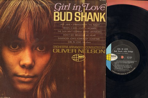 Shank, Bud - Girl In Love: When A Man Loves A Woman, Strangers In The Night, The Sun Ain't Gonna Shine (Anymore), Don't Go Breaking My Heart (Vinyl STEREO LP record) - NM9/EX8 - LP Records