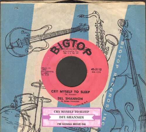 Shannon, Del - Cry Myself To Sleep/I'm Gonna Move On (with juke box label and BigTop company sleeve) - VG7/ - 45 rpm Records