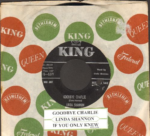 Shannon, Linda - Goodbye Charlie/If You Only Knew (DJ advance pressing  with vintage King company sleeve and juke box label) - EX8/ - 45 rpm Records