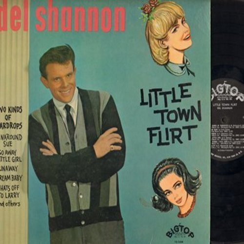 Shannon, Del - Little Town Flirt: Runaway, Hats Off To Larry, Hey Baby, Go Away Little Girl, Two Kinds Of Teardrops (Vinyl MONO LP record) - VG6/VG7 - LP Records