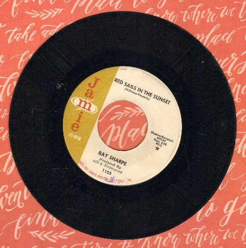 Sharpe, Ray - Red Sails In The Sunset/For You My Love - VG7/ - 45 rpm Records
