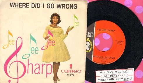 Sharp, Dee Dee - Willyam, Willyam/Where Did I Go Wrong (with juke box label and RARE picture sleeve) - M10/EX8 - 45 rpm Records