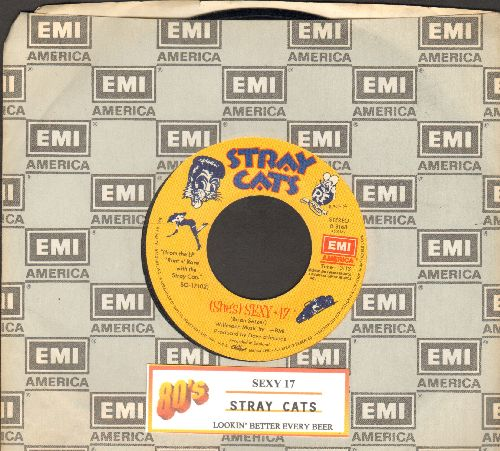 Stray Cats - Sexy + 17/Lookin' Better Every Beer (with EMI company sleeve and juke box label) - EX8/ - 45 rpm Records