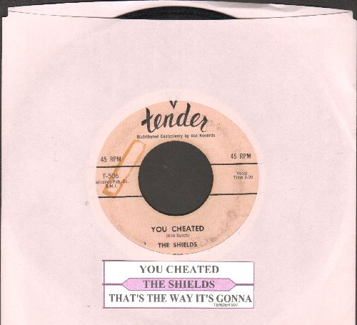Shields - You Cheated/That's The Way It's Gonna Be (with juke box label) - VG7/ - 45 rpm Records