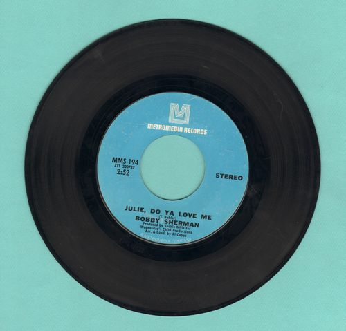 Sherman, Bobby - Julie, Do Ya Love Me/Spend Some Time Lovin' Me  - NM9/ - 45 rpm Records