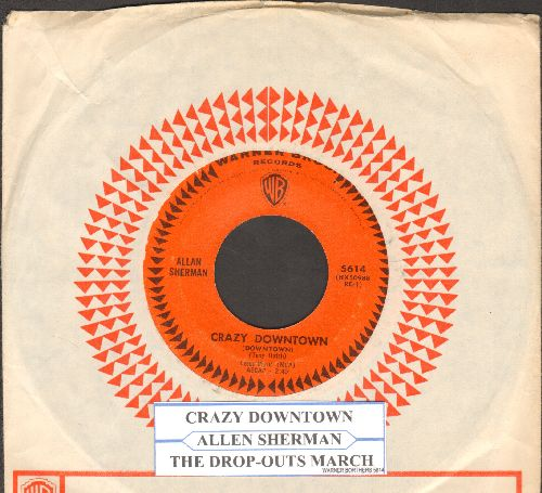 Sherman, Allan - Crazy Downtown (HILARIOUS Parody of the Petual Clak Hit!)/The Drop-outs March  (with vintage Warner Brothers company sleeve and juke box label) - EX8/ - 45 rpm Records