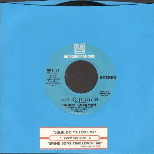 Sherman, Bobby - Julie, Do Ya Love Me/Spend Some Time Lovin' Me (with juke box label) - EX8/ - 45 rpm Records