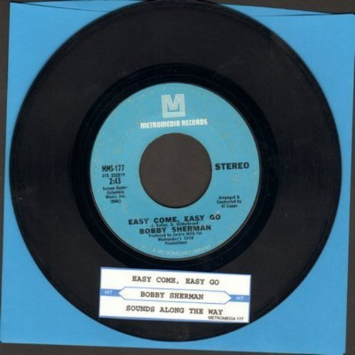 Sherman, Bobby - Easy Come, Easy Go/July Seventeen (with juke box label) - EX8/ - 45 rpm Records