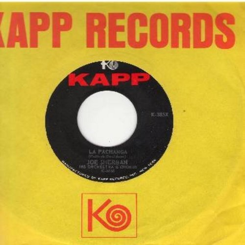 Sherman, Joe, Orchestra & Chorus - La Pachanga/Take Care (with vintage Kapp company sleeve) - NM9/ - 45 rpm Records