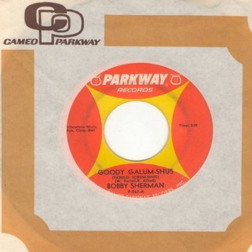 Sherman, Bobby - Goody Galum-Shus/Anything Your Little Heart Desires (with vintage Cameo-Parkway company sleeve) (minor wol) - EX8/ - 45 rpm Records