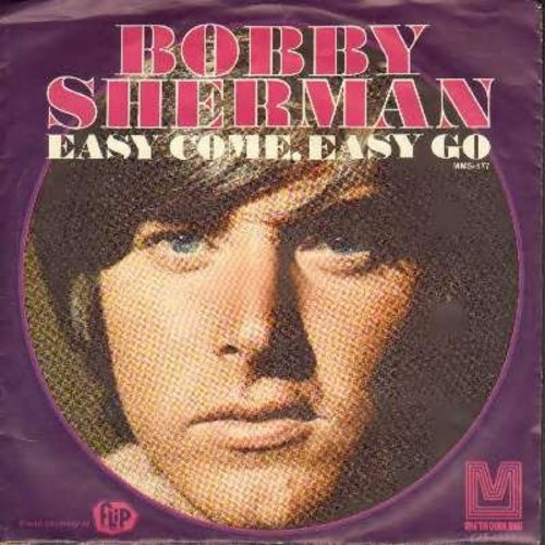 Sherman, Bobby - Easy Come, Easy Go/July Seventeen (with picture sleeve) - VG7/EX8 - 45 rpm Records