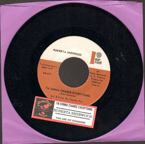 Sherwood, Roberta - I'm Gonna Change Everything/You Are My Sunshine (RARE vintage 2-sider with juke box label) - NM9/ - 45 rpm Records