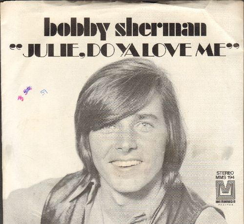 Sherman, Bobby - Julie, Do Ya Love Me/Spend Some Time Lovin' Me  - NM9/EX8 - 45 rpm Records