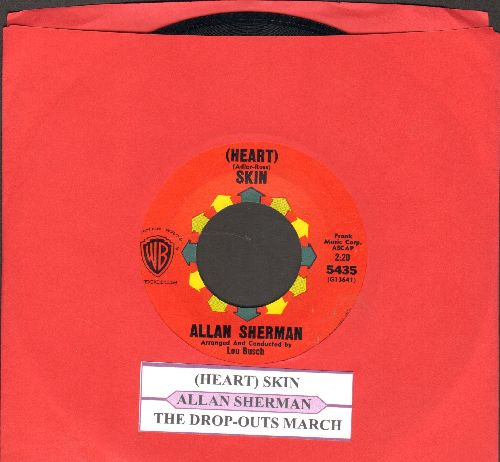Sherman, Allan - (Heart) Skin/The Drop-Outs March (with juke box label) - NM9/ - 45 rpm Records