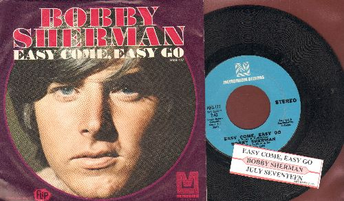 Sherman, Bobby - Easy Come, Easy Go/July Seventeen (with juke box label and picture sleeve) - NM9/EX8 - 45 rpm Records