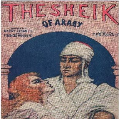 Valentino, Rudolph - The Sheik Of Araby - Vintage 1921 SHEET MUSIC for the song that made Rudolph Valentino a World Silent Screen Legend. NICE Cover Art! (This is SHEET MUSIC, not any other kind of media!) - EX8/ - Sheet Music