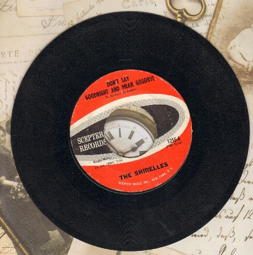 Shirelles - Don't Say Goodnight And Mean Goodbye/I Didn't Mean To Hurt You (wol) - VG7/ - 45 rpm Records